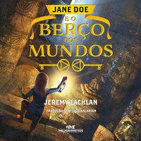 Jane Doe: E o berço dos mundos - Jeremy Lachla, Jeremy Lachlan