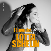 I huvudet på Lotta Schelin - Lotta Schelin, Rebecca Schelin