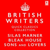 Quick Classics Collection: British Writers - Charles Dickens, George Eliot, D. H. Lawrence