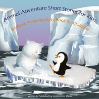 Animal Adventure Short Stories for Kids - Innofinitimo Media