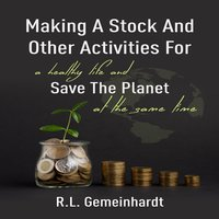Making a Stock and Other Activities for a Healthy Life and Save the Planet at the Same Time - R.L. Gemeinhardt
