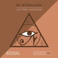 El Kybalión - Tres Iniciados
