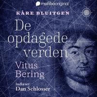 De opdagede verden - Vitus Bering - Kåre Bluitgen