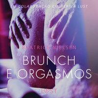 Brunch e Orgasmos - Conto erótico - Beatrice Nielsen