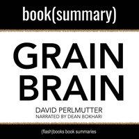 Grain Brain By David Perlmutter, Kristin Loberg - Book Summary - Flashbooks