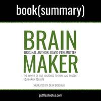 Brain Maker by Dr. David Perlmutter - Book Summary - Flashbooks