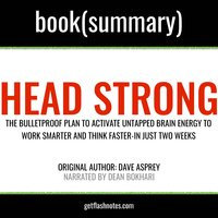 Head Strong by Dave Asprey - Book Summary - Flashbooks