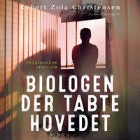Biologen der tabte hovedet - Robert Zola Christensen