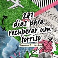 281 dias para recuperar um sorriso - Vanessa S. Marine