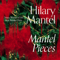 Mantel Pieces - Hilary Mantel