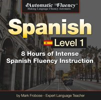 Automatic Fluency® Spanish - Level 1 - Mark Frobose