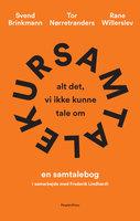 Samtalekur - Svend Brinkmann, Rane Willerslev, Tor Nørretranders, Frederik Lindhardt