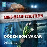 Döden som vakar - Anne-Marie Schjetlein