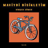Maviydi Bisikletim - Dinçer Sümer