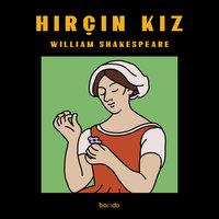 Hırçın Kız - William Shakespeare