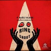 Ring Shout - P. Djeli Clark