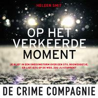 Op het verkeerde moment - Heleen Smit