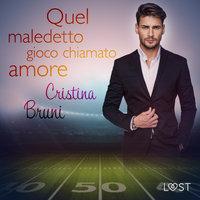 Quel maledetto gioco chiamato amore - Cristina Bruni
