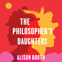 The Philosopher's Daughter's - Alison Booth