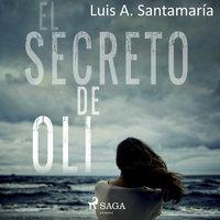 El secreto de Oli - Luis Santamaria