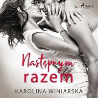 Następnym razem - Karolina Winiarska