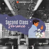 Second Class Romance - Amol Raikar