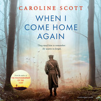 When I Come Home Again - Caroline Scott