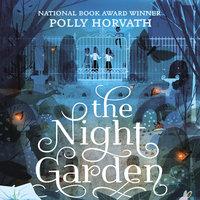 The Night Garden - Polly Horvath