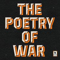 The Poetry of War - Thomas Hardy, Dylan Thomas, Wilfred Owen, Siegfried Sassoon, WB Yeats, Ted Hughes, John Betjeman