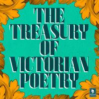 The Treasury of Victorian Poetry - Robert Browning, Gerard Manley Hopkins, Christina Rossetti, Algernon Charles Swinburne, Dante Gabriel Rossetti, Lord Alfred Tennyson