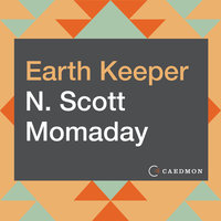Earth Keeper: Reflections on the American Land - N. Scott Momaday