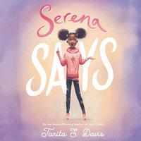 Serena Says - Tanita S. Davis