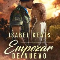 Empezar de nuevo - Isabel Keats