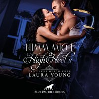 Nimm mich in HighHeels / Erotik Audio Story / Erotisches Hörbuch - Laura Young