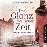 Der Glanz der neuen Zeit - Speicherstadt-Saga, Teil 2 - Fenja Lüders