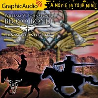 Gunsmoke and Gold [Dramatized Adaptation] - William W. Johnstone