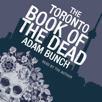The Toronto Book of the Dead - Adam Bunch