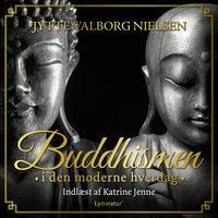 Buddhismen i den moderne hverdag - Jytte Valborg Nielsen
