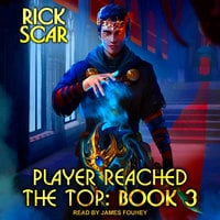 Player Reached the Top: Book 3 - Rick Scar