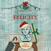 Unstable Felicity - Cat Hodge