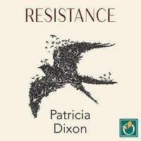 Resistance - Patricia Dixon
