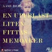 En uppblåst liten fittas memoarer - Aase Berg