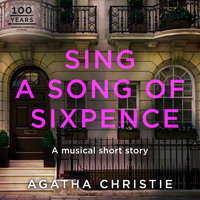 Sing a Song of Sixpence - Agatha Christie