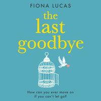The Last Goodbye - Fiona Lucas