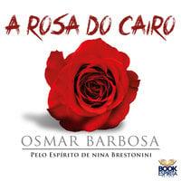 A Rosa do Cairo - Osmar Barbosa
