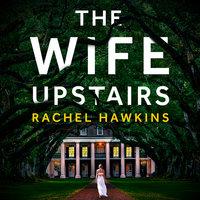 The Wife Upstairs - Rachel Hawkins