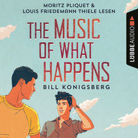 The Music of What Happens - Bill Konigsberg
