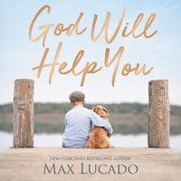God Will Help You - Max Lucado