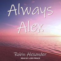 Always Alex - Robin Alexander