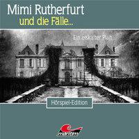 Mimi Rutherfurt, Folge 50: Ein eiskalter Plan - Markus Topf, Bernd Moritz